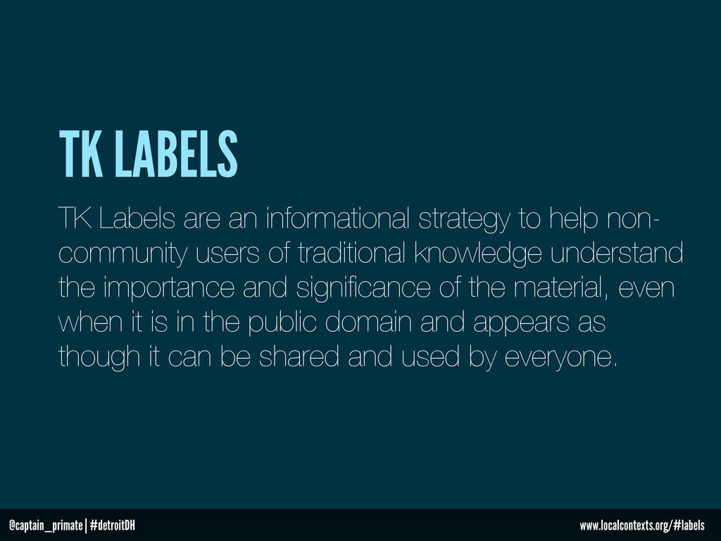 TK Labels are an informational strategy to help...