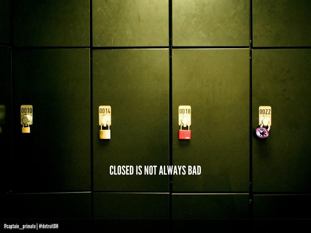 CLOSED IS NOT ALWAYS BAD @captain_primate | #de...