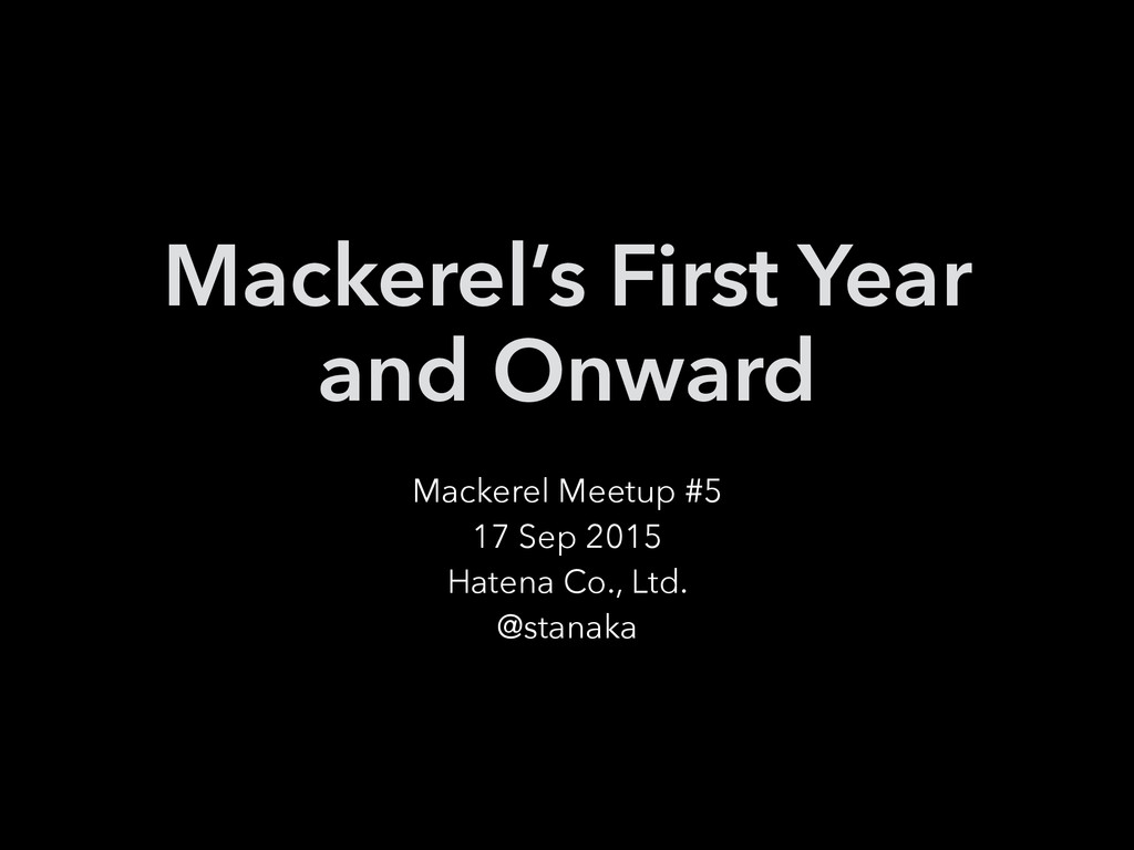 Mackerel's First Year and Onward Mackerel Meetu...