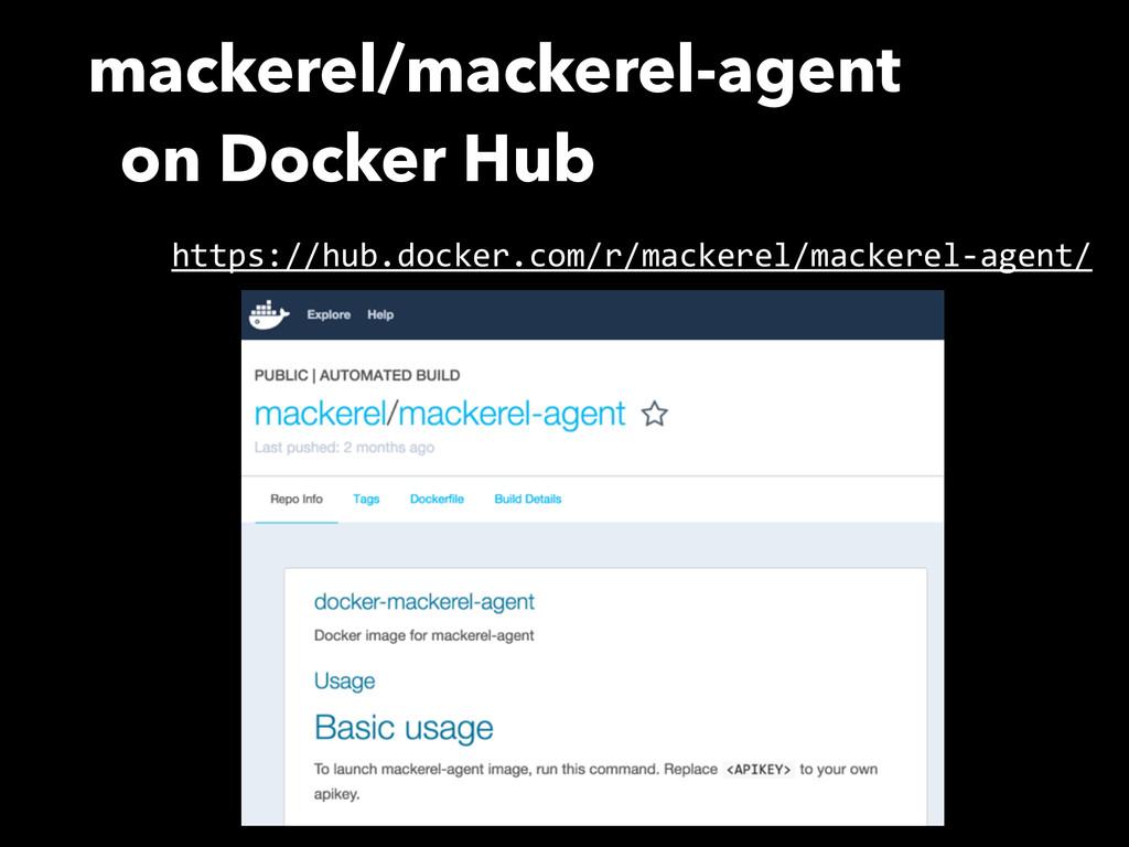 mackerel/mackerel-agent on Docker Hub https://h...