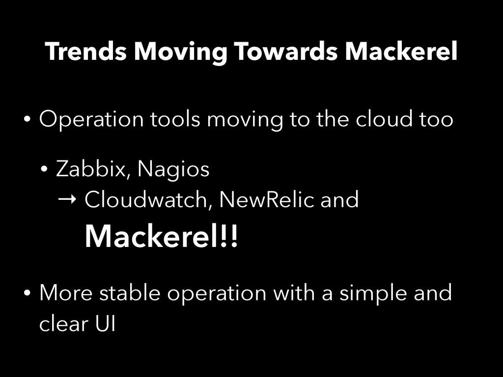 Trends Moving Towards Mackerel • Operation tool...