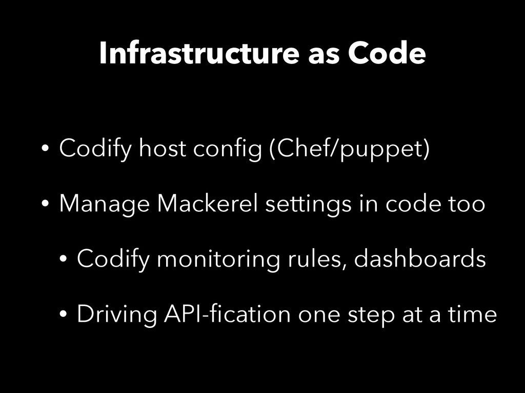 Infrastructure as Code • Codify host config (Che...