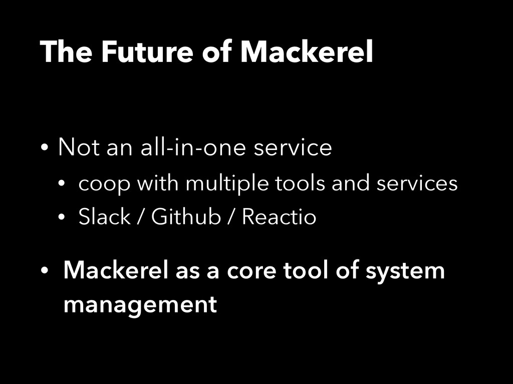 The Future of Mackerel • Not an all-in-one serv...
