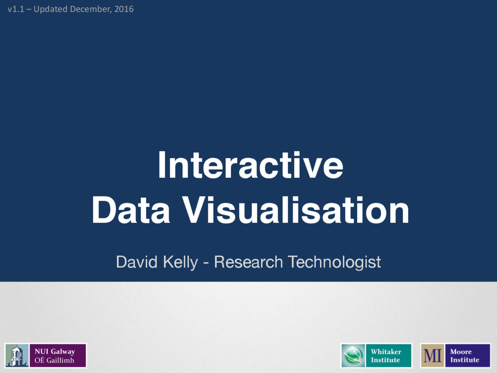 Interactive Data Visualisation David Kelly - Re...