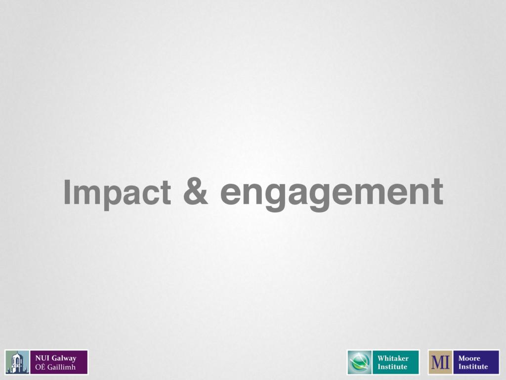 Impact & engagement