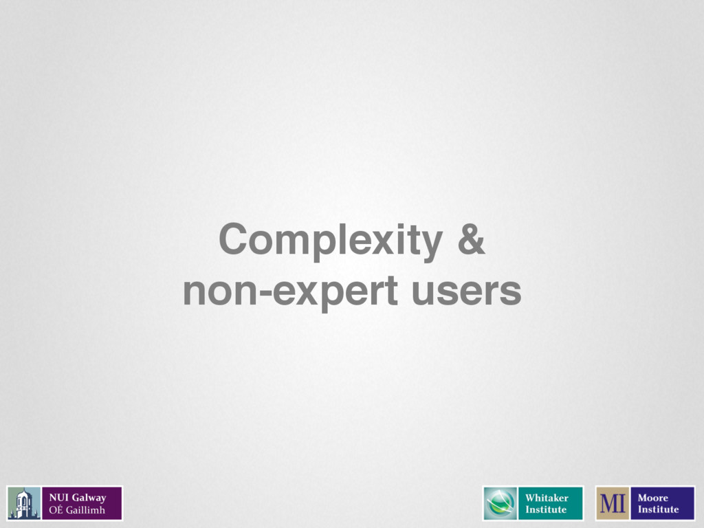 Complexity & non-expert users