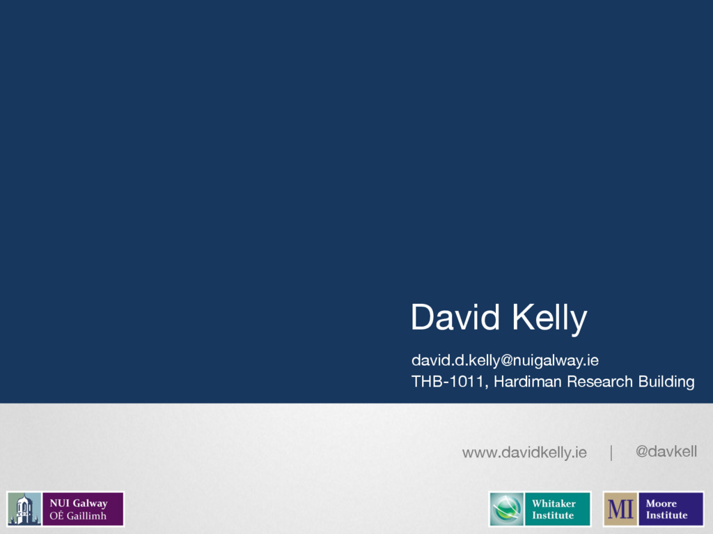 David Kelly david.d.kelly@nuigalway.ie THB-1011...
