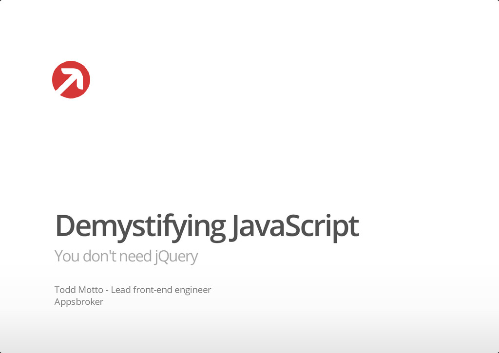 Demystifying JavaScript You don't need jQuery T...