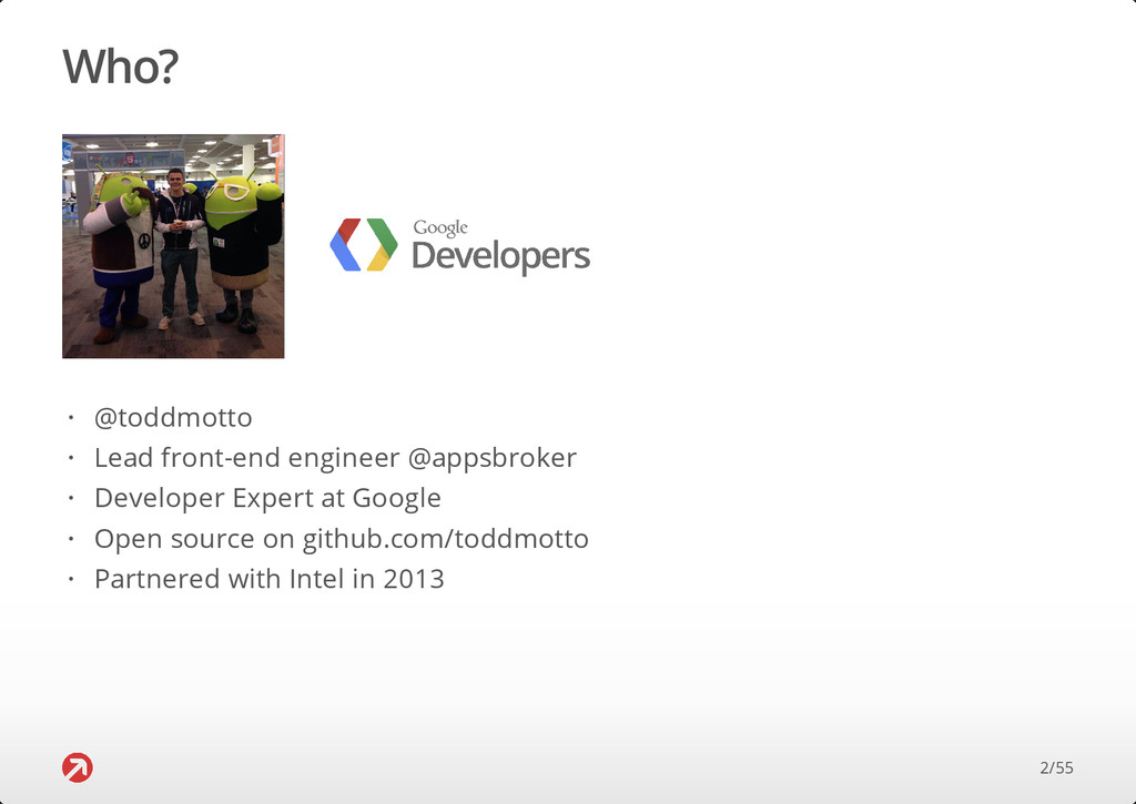 Who? @toddmotto Lead front-end engineer @appsbr...