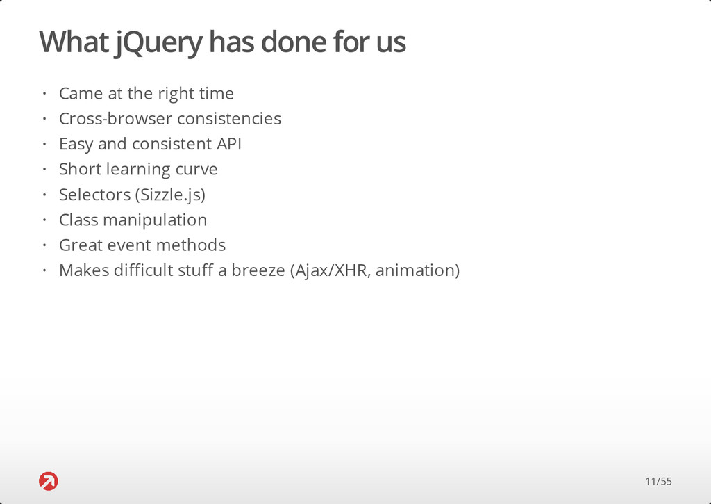 What jQuery has done for us Came at the right t...