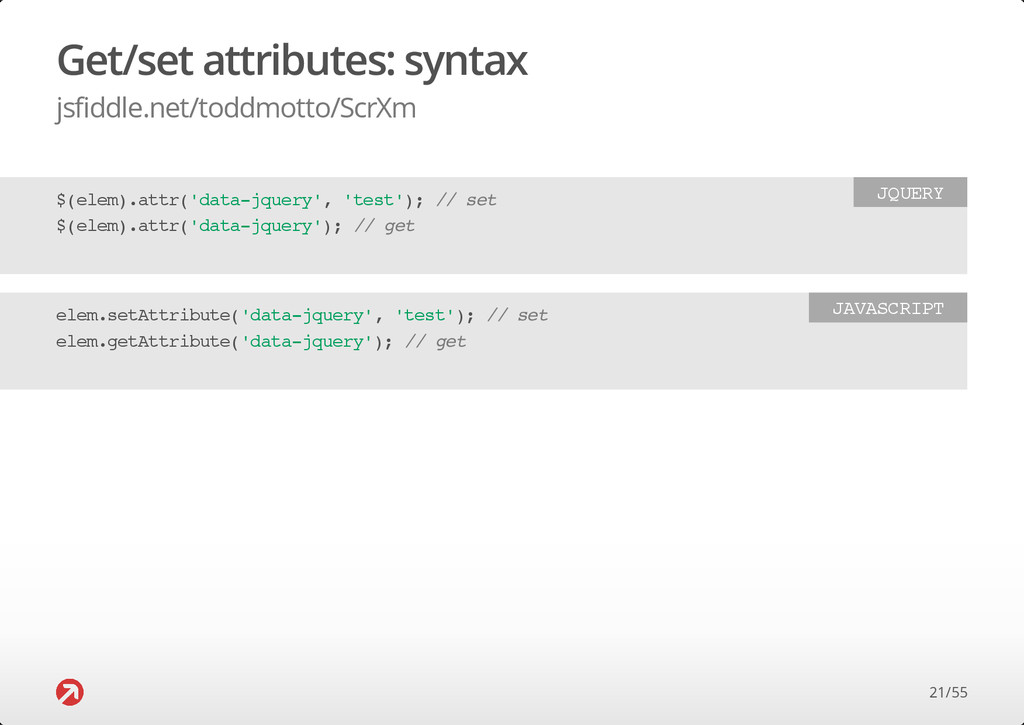 Get/set attributes: syntax jsfiddle.net/toddmot...