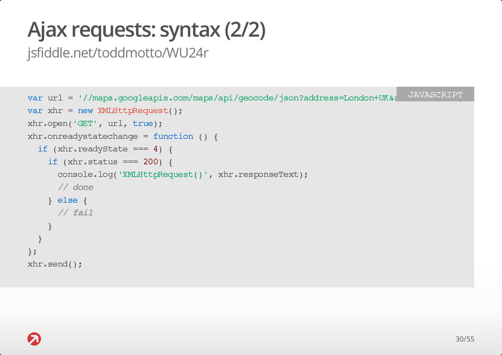 Ajax requests: syntax (2/2) jsfiddle.net/toddmo...