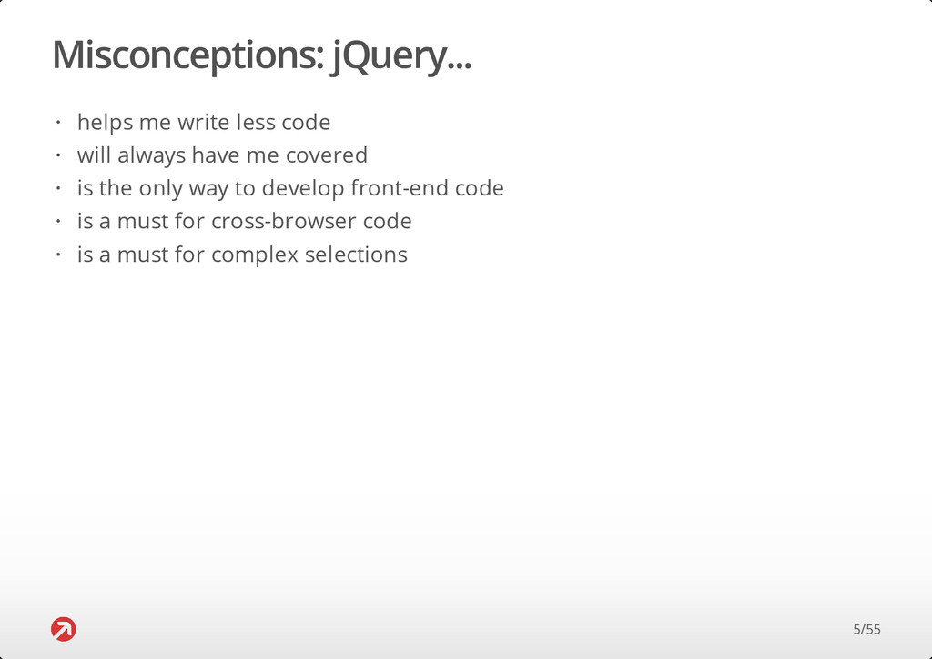 Misconceptions: jQuery... helps me write less c...
