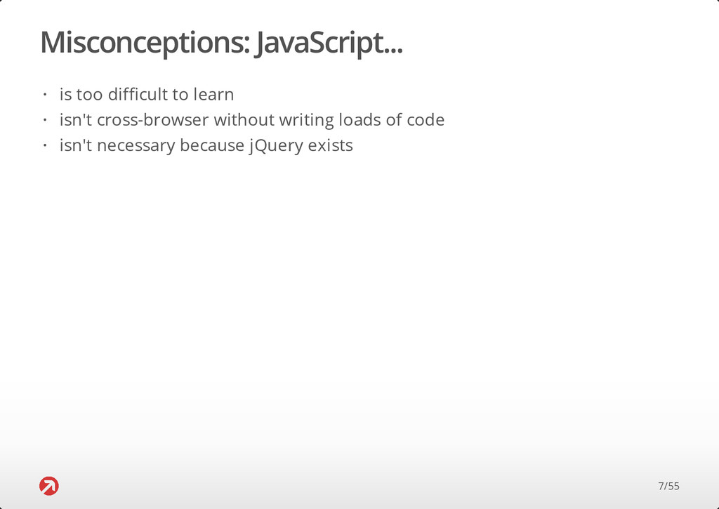 Misconceptions: JavaScript... is too difficult ...