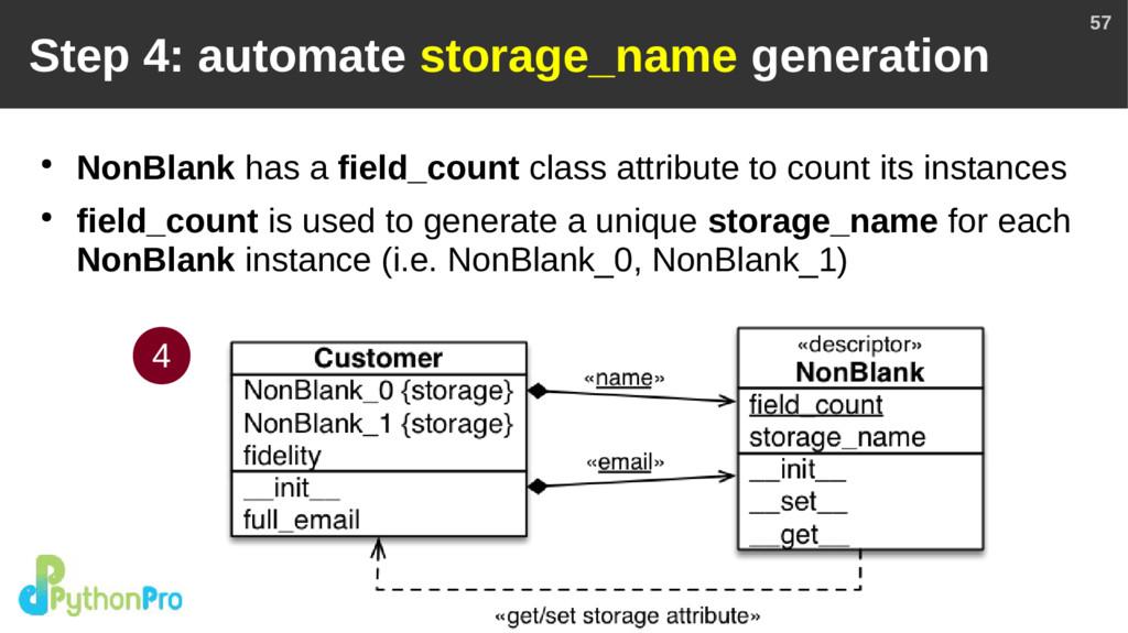 57 Step 4: automate storage_name generation ● N...
