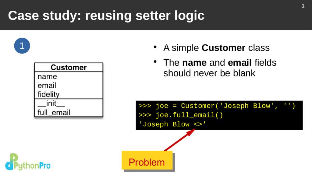 3 Case study: reusing setter logic ● A simple C...
