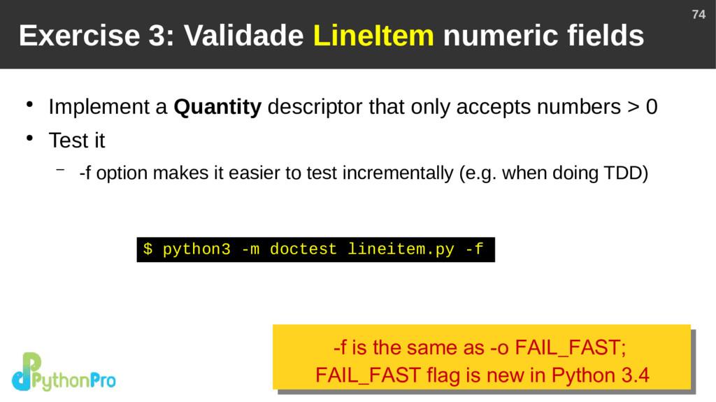 74 Exercise 3: Validade LineItem numeric fields...
