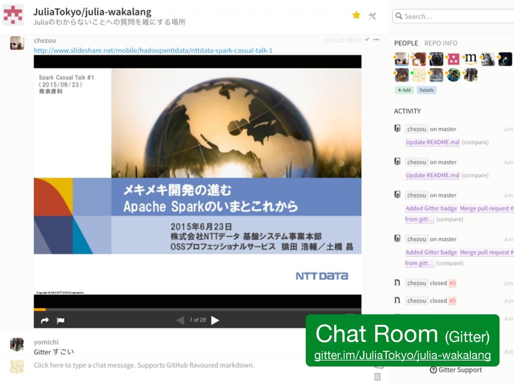 Chat Room (Gitter)  gitter.im/JuliaTokyo/julia-...