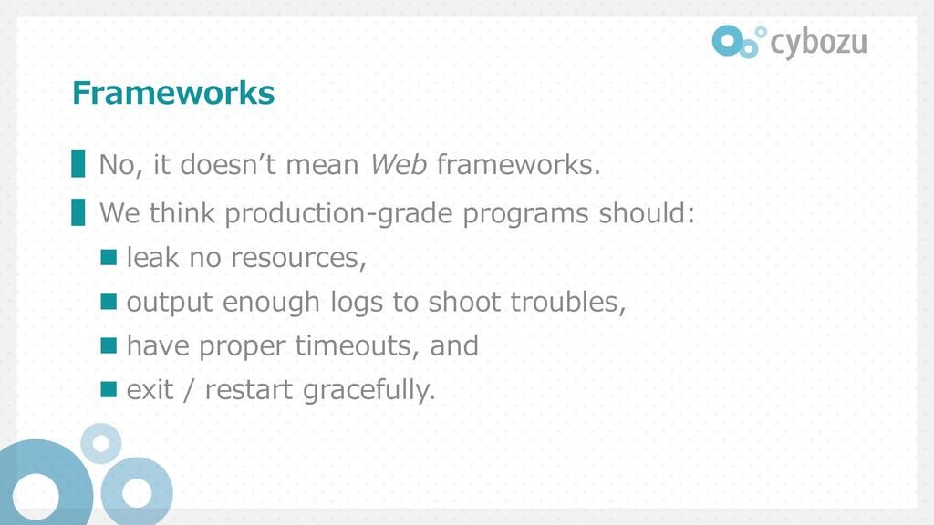 Frameworks ▌No, it doesn't mean Web frameworks....