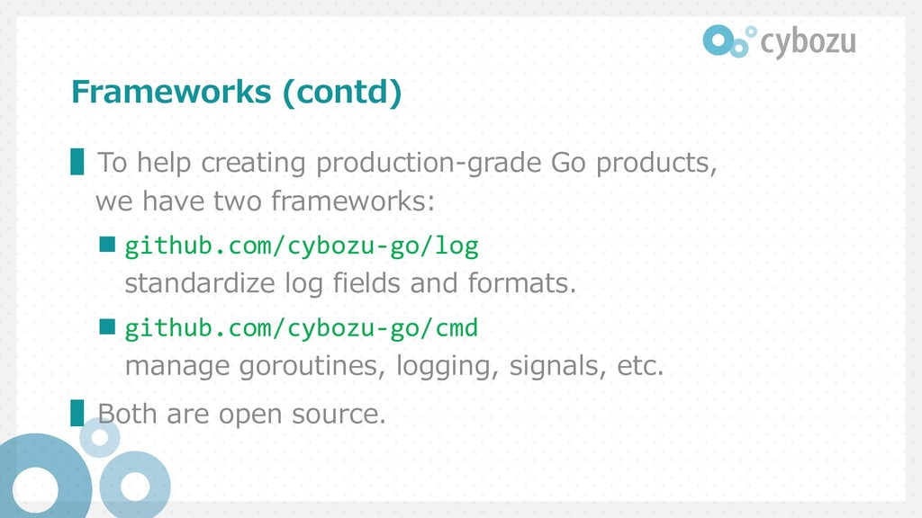Frameworks (contd) ▌To help creating production...