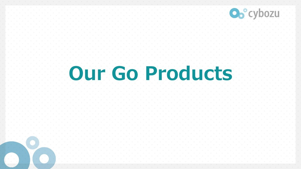 Our Go Products