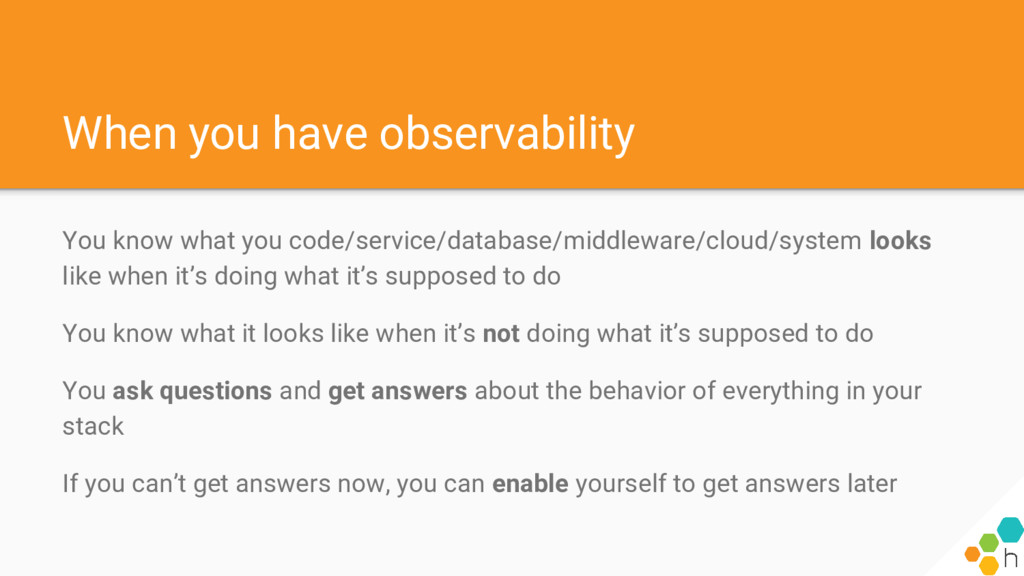 When you have observability You know what you c...