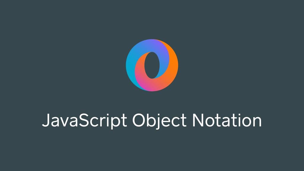 JavaScript Object Notation