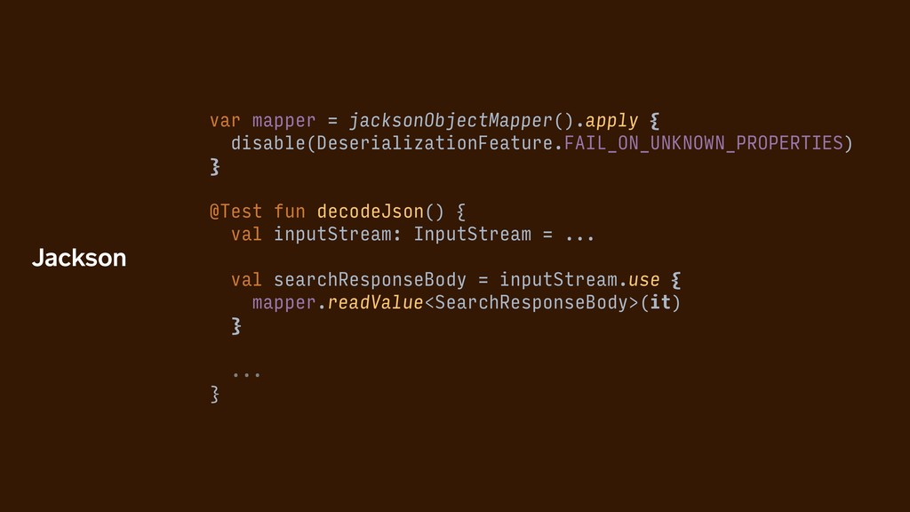 var mapper = jacksonObjectMapper().apply { disa...