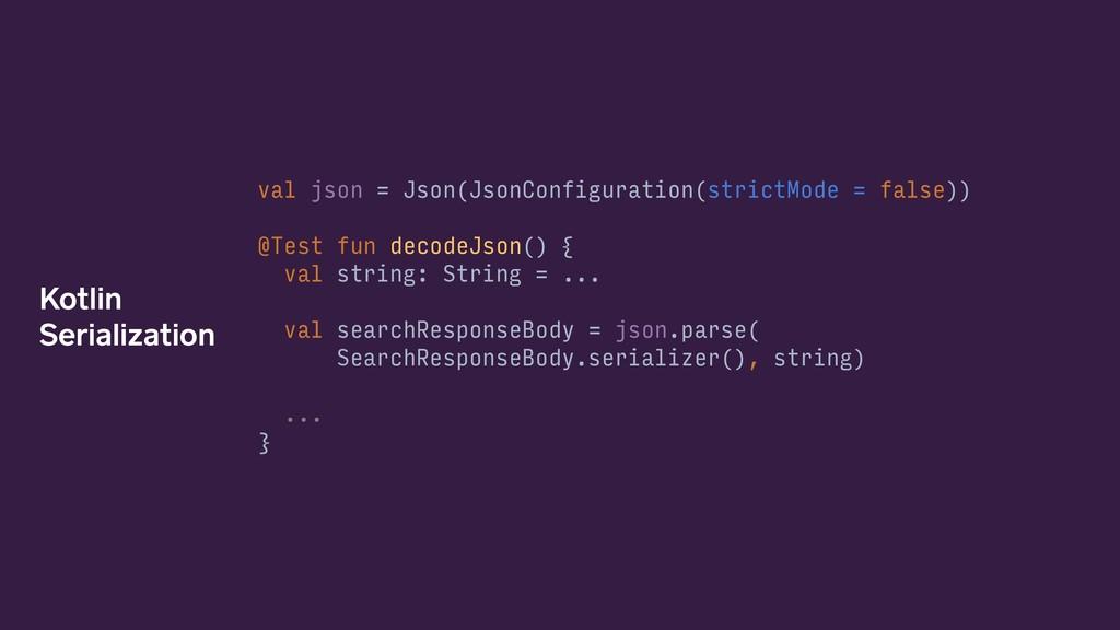 val json = Json(JsonConfiguration(strictMode = ...