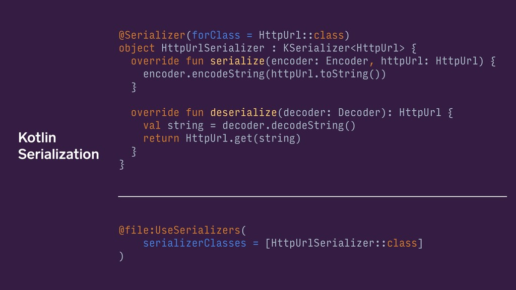 @Serializer(forClass = HttpUrl::class) object H...