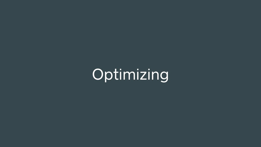 Optimizing