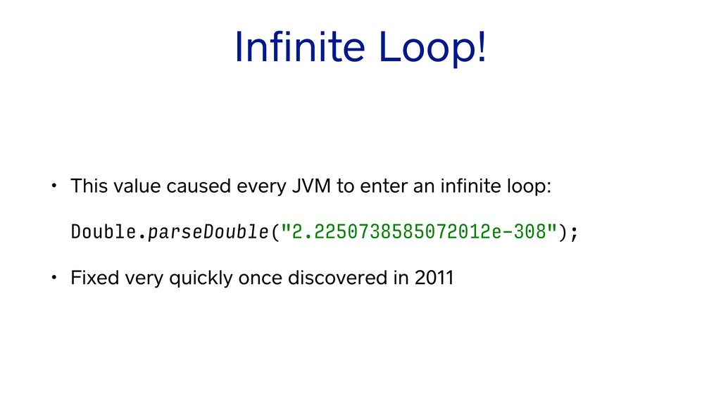 Infinite Loop! • This value caused every JVM to ...