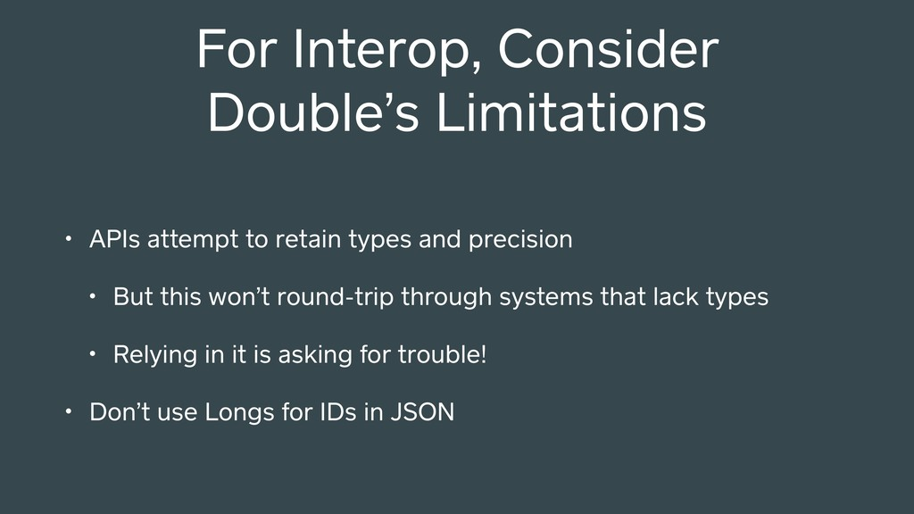 For Interop, Consider Double's Limitations • AP...