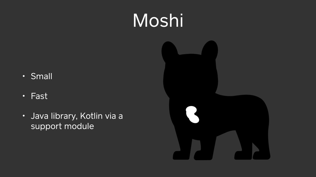 Moshi • Small • Fast • Java library, Kotlin via...