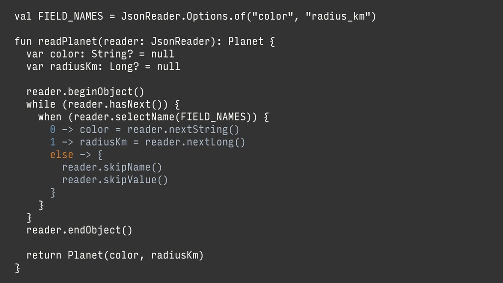 "val FIELD_NAMES = JsonReader.Options.of(""color""..."