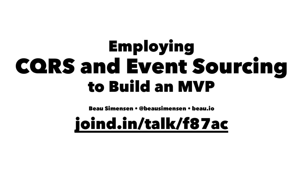 Employing CQRS and Event Sourcing to Build an M...