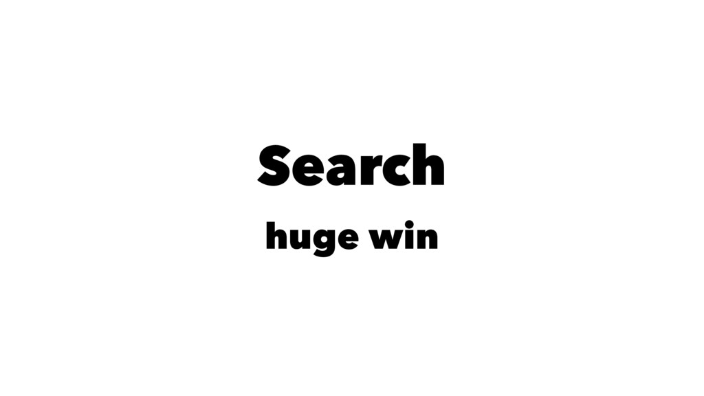 Search huge win