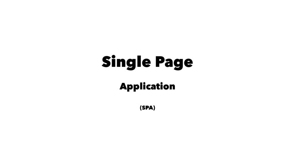 Single Page Application (SPA)