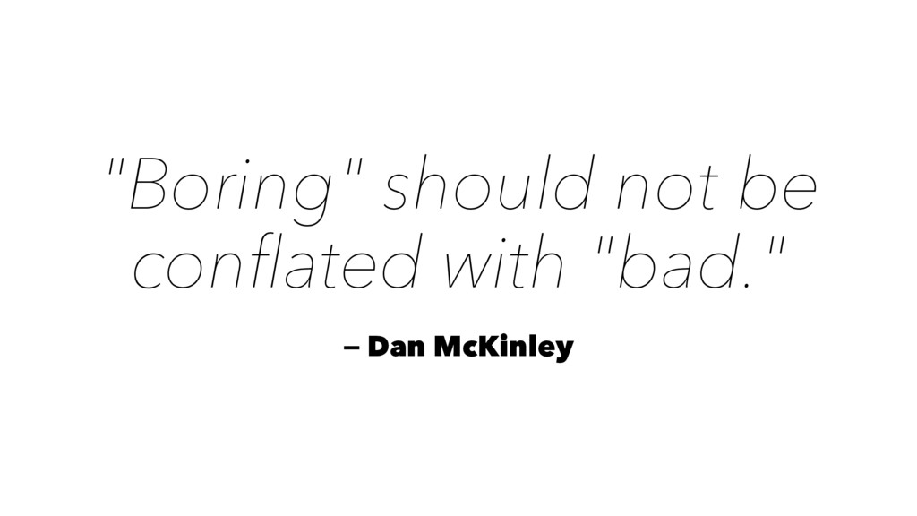 """""""Boring"""" should not be conflated with """"bad."""" — D..."""