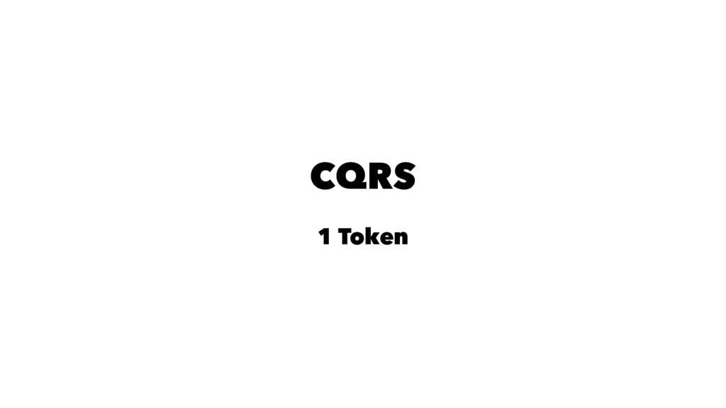 CQRS 1 Token