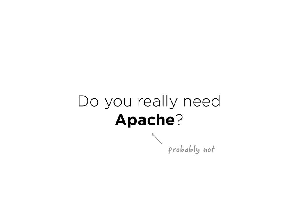 Do you really need Apache? RTQDCDN[PQV