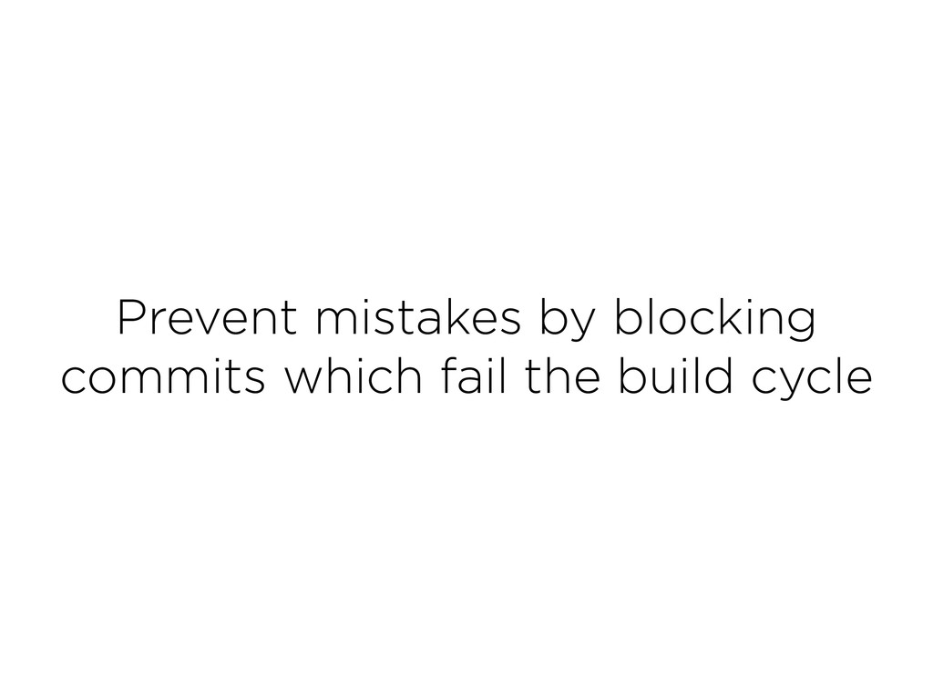 Prevent mistakes by blocking commits which fai...
