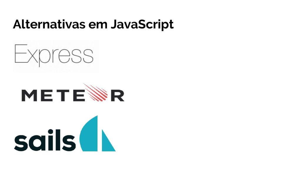 Alternativas em JavaScript