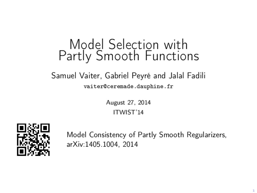 1 Model Selection with Partly Smooth Functions ...