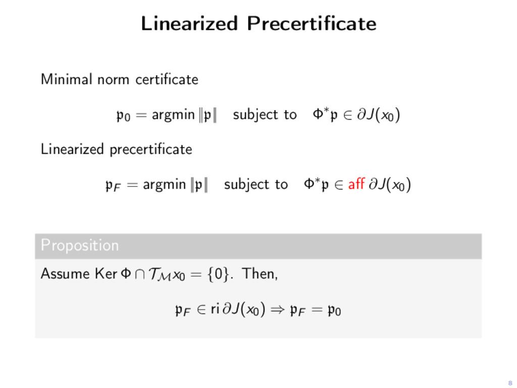 8 Linearized Precertificate Minimal norm certific...