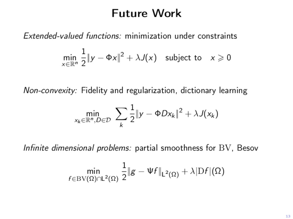 13 Future Work Extended-valued functions: minim...