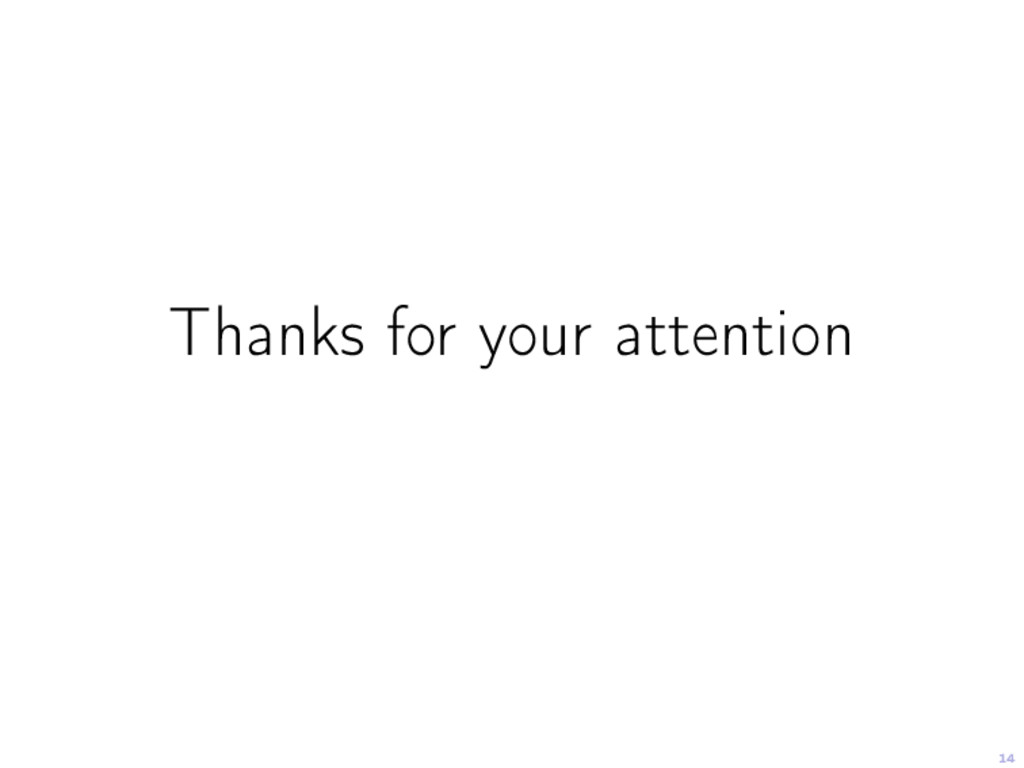 14 Thanks for your attention