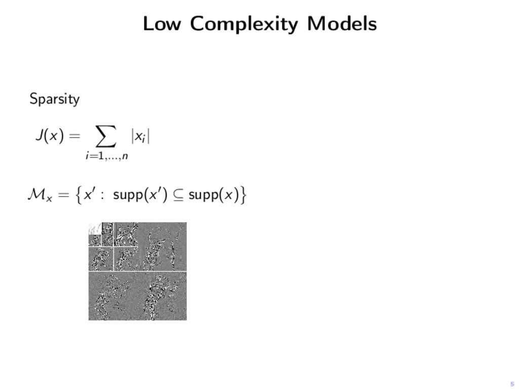 5 Low Complexity Models Sparsity J(x) = i=1,......