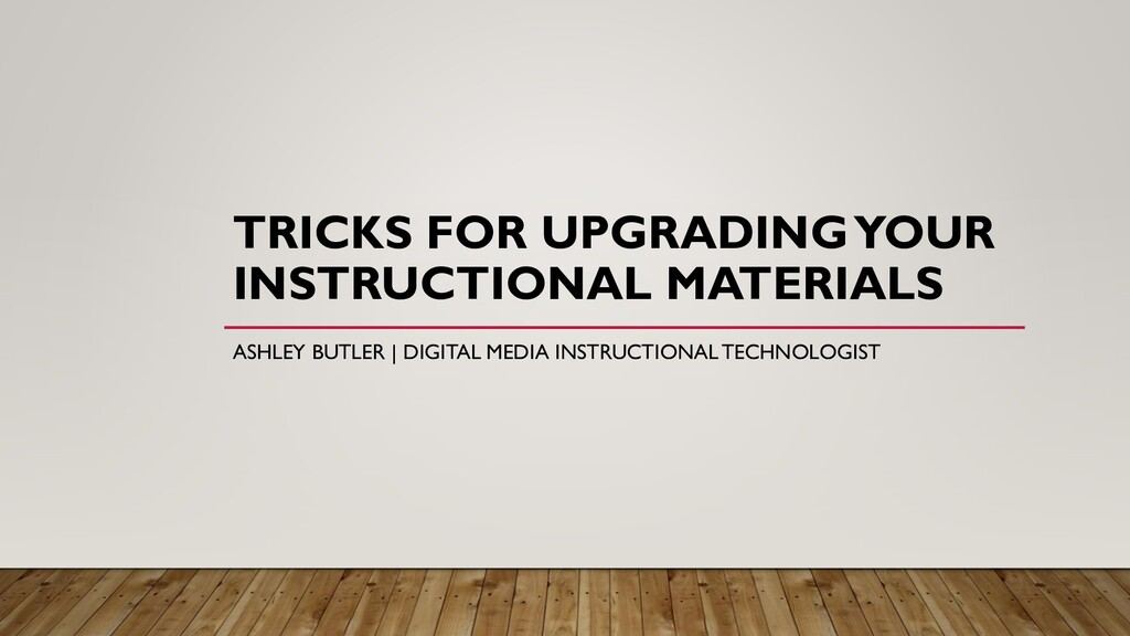 TRICKS FOR UPGRADING YOUR INSTRUCTIONAL MATERIA...