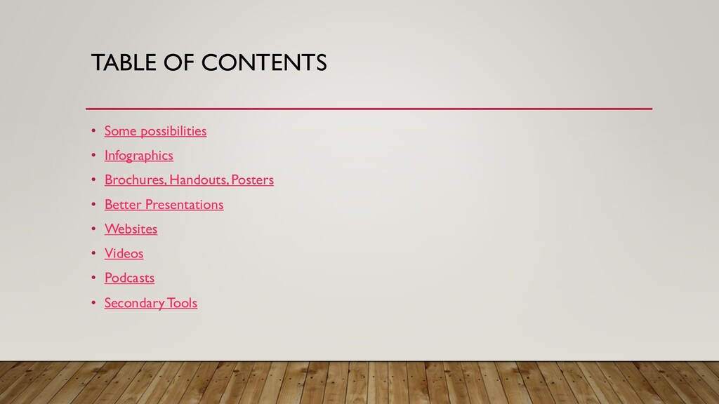TABLE OF CONTENTS • Some possibilities • Infogr...